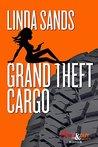 Grand Theft Cargo (Cargo Series, #1)
