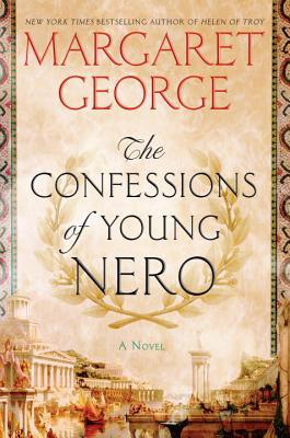 The Confessions of Young Nero (Nero #1) by Margaret George