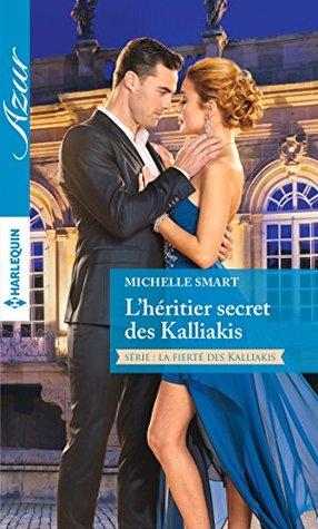 L'héritier secret des Kalliakis (La fierté des Kalliakis t. 2)