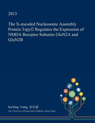 The X-Encoded Nucleosome Assembly Protein Tspyl2 Regulates the Expression of Nmda Receptor Subunits Glun2a and Glun2b