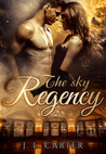 The Sky Regency by J.L.  Carter