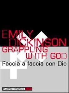 Grappling With God =Faccia A Faccia Con Dio