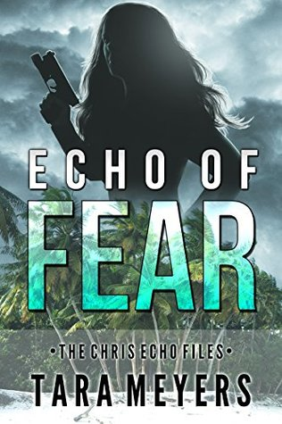 Echo of Fear (The Chris Echo Files Book 1)