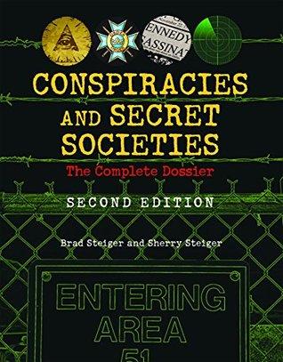 Conspiracies and Secret Societies: The Complete Dossier