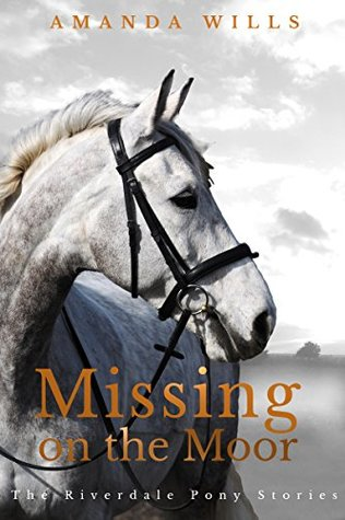 Missing on the Moor (The Riverdale Pony Stories, #6)