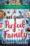 A Not Quite Perfect Family by Claire Sandy
