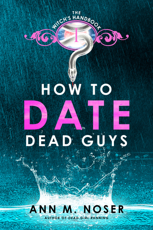 How to Date Dead Guys (The Witch's Handbook, #1)