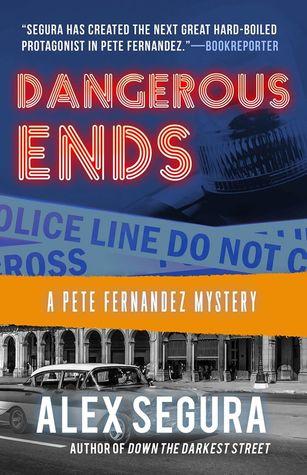 Dangerous Ends (Pete Fernandez Mystery #3)