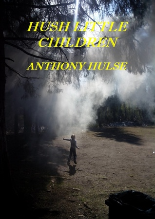 Hush Little Children.