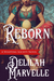 Reborn by Delilah Marvelle
