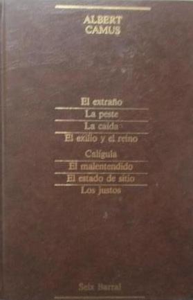 El extraño/ La peste / La caída / El exilio y el reino / Calígula / El malentendido / El estado de sitio / Los justos