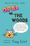 Opal vs. The Woods *and dogs and raccoons and foxes and coyotes and mean squirrels and hunger and hawks and the dark and owls and other random scary stuff