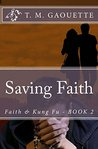Saving Faith by T.M. Gaouette