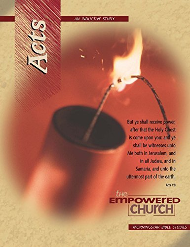Acts - The Empowered Church: An Inductive Bible Study Through The Book Of Acts