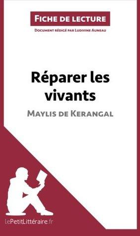 Réparer les vivants de Maylis de Kerangal (Fiche de lecture): Résumé Complet Et Analyse Détaillée De L'oeuvre