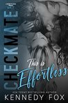 Checkmate: This is Effortless (A Checkmate Duet Series, #2)