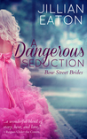 A Dangerous Seduction (Bow Street Brides, #1)