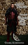 Gamer for Life (Alpha World, #1)