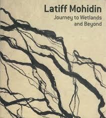 Latiff mohidin: Journey to Wetlanda and Beyond