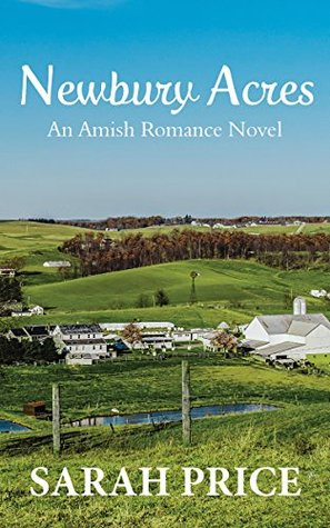 Newbury Acres: An Amish Christian Romance Novel: An Amish Romance and Love Story