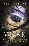 Wake of Alshasra'a (Stormblade Saga, #3)