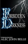 Forbidden Darkness  (The Forbidden Darkness Chronicles, #1)