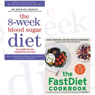 8-Week Blood Sugar Diet and The Fastdiet Cookbook 2 Books Bundle Collection - Lose weight fast and reprogramme your body, 150 Delicious, Calorie-Controlled Meals to Make Your Fasting Days Easy