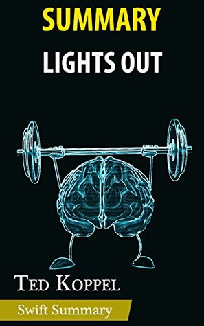Summary of Lights Out: A Cyberattack, A Nation Unprepared, Surviving the Aftermath by Ted Koppel | Key Point Breakdown & Analysis