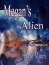 Megan's Alien (Dagrinian Love, #1)