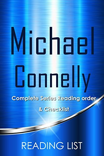 Michael Connelly Books 2017 Checklist: Harry Bosch Series in Order, Mickey Haller Series in Order and List of All Michael Connelly Books (over 30!)