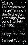Civil War Collection:New Jersey Troops in the Gettysburg Campaign from June 5 to July 31, 1863: war history non fiction
