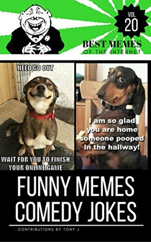 Funny Memes Comedy Jokes vol.20: Best Memes,Memes Books,Funny Memes, Funny Jokes, Funny Books, Comedy,Enjoy,Comedy Hilarious Enjoy Pictures