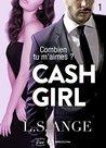 Cash girl - Combien... tu m'aimes ? Vol. 1 by L.S. Ange