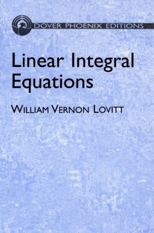 Linear Integral Equations (Dover Books on Physics)