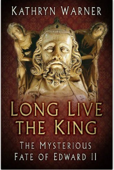 Long live the king the mysterious fate of edward ii by kathryn warner 34429039 fandeluxe Gallery