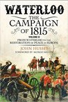 Waterloo: The 1815 Campaign: Volume II: From Waterloo to the Restoration of Peace in Europe
