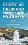 L'albergo sulla baia di Mulberry by Melissa Hill