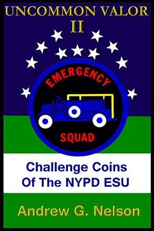 Uncommon Valor II: Challenge Coins of the NYPD Emergency Service Unit