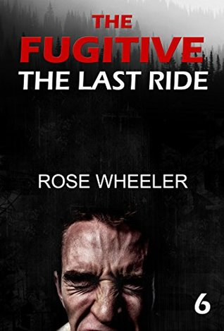 MYSTERY: The Fugitive - LAST RIDE (Suspense Thriller Mystery, conspiracy, dark,Thriller & Suspense, crime thriller Book 6)