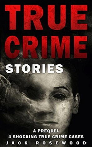 true-crime-stories-a-prequel-4-shocking-true-crime-cases