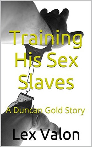 training-his-sex-slaves-a-duncan-gold-story