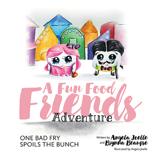 A Fun Food Friends Adventure by Angela Joelle