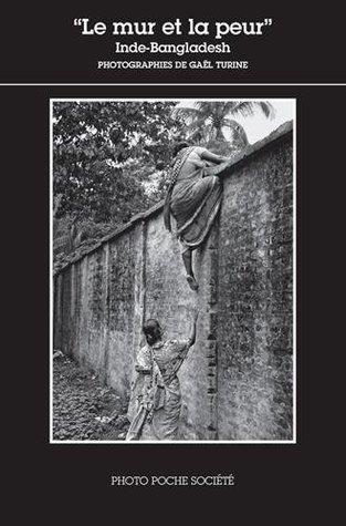 Le mur et la peur : Inde-Bangladesh