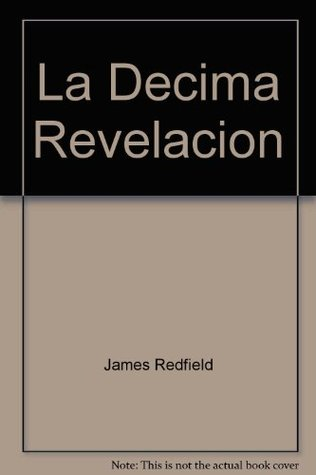 La Decima Revelacion : En Busca de la Luz Interior