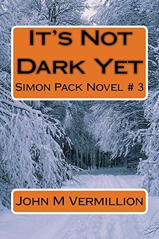 It's Not Dark Yet: Simon Pack Novel # 3