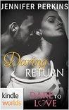 Daring Return (Dare to Love)