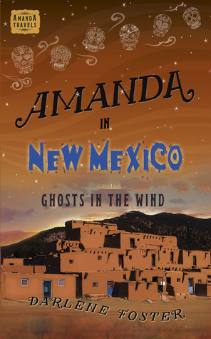 Amanda in New Mexico: Ghosts in the Wind (Amanda Travels #6)
