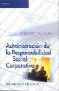 Administracion de la responsabilidad social corporativa/ Management of the Social Corporative Responsibility