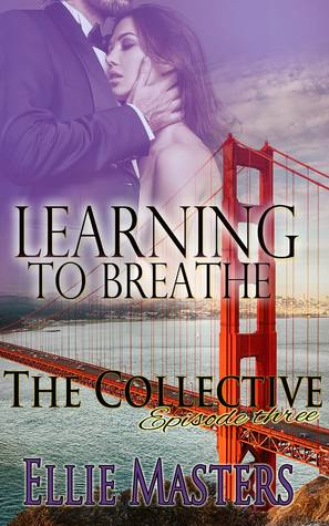 Learning to Breathe Part One (The Collective Season #1, Episode #3)