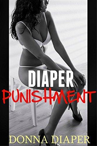 ABDL: Diaper Punishment: ABDL, Diaper Lover, Diaper Erotica, Age Play, ABDL Adult Age Play Diaper Fetish Romance Love Story